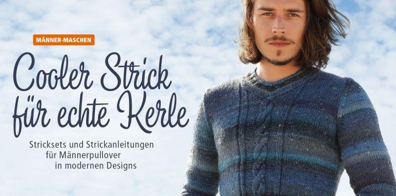 Herren-Strickmode: Stricksets und Strickanleitungen für Männerpullover